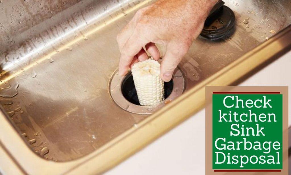 Check kitchen Sink Garbage Disposal