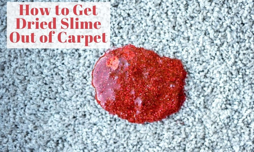 How to Get Dried Slime Out of Carpet