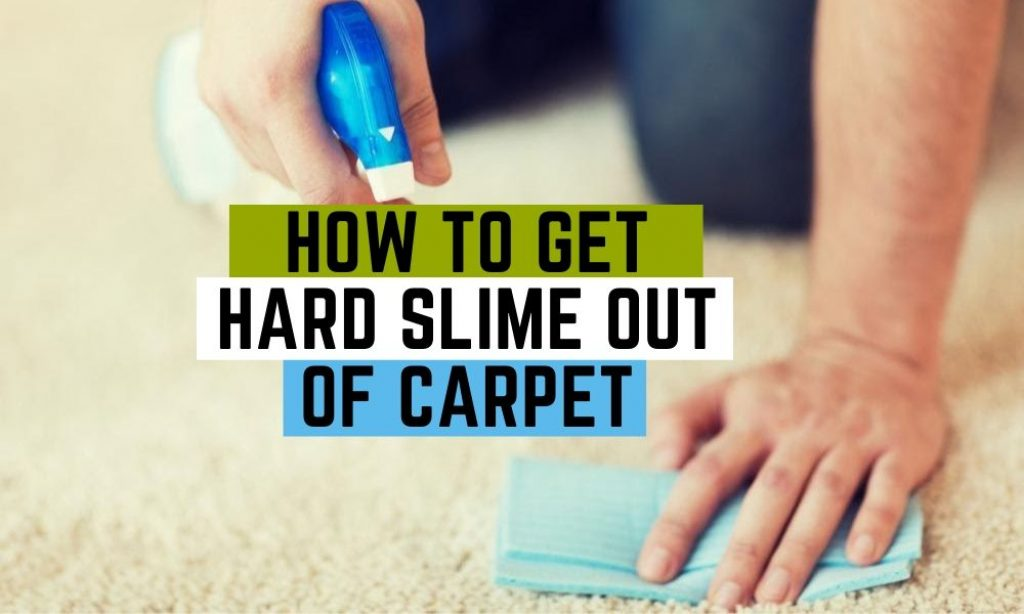 How to Get Hard Slime Out of Carpet