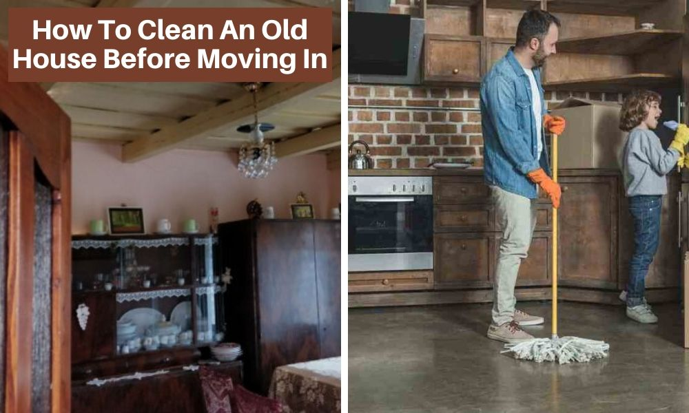 How to clean an old house before moving in