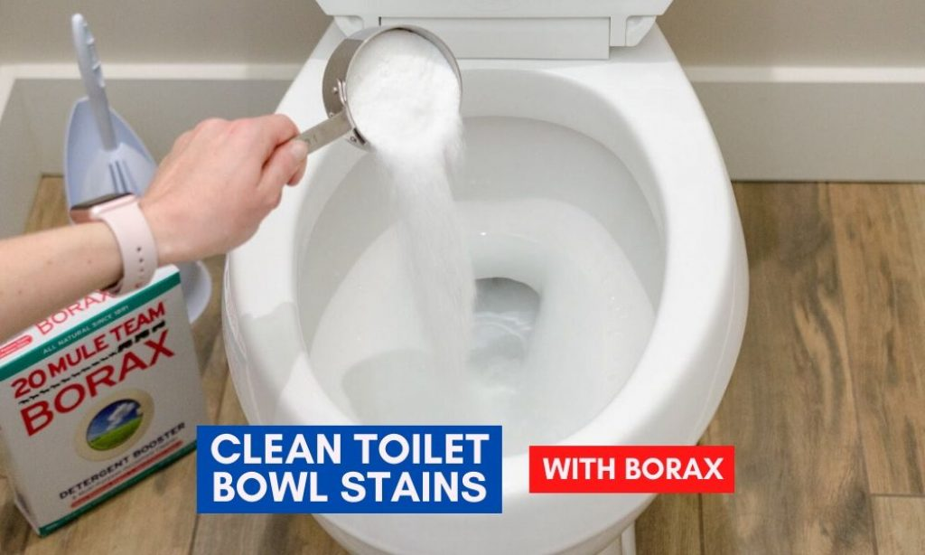 Clean toilet bowl stains with borax