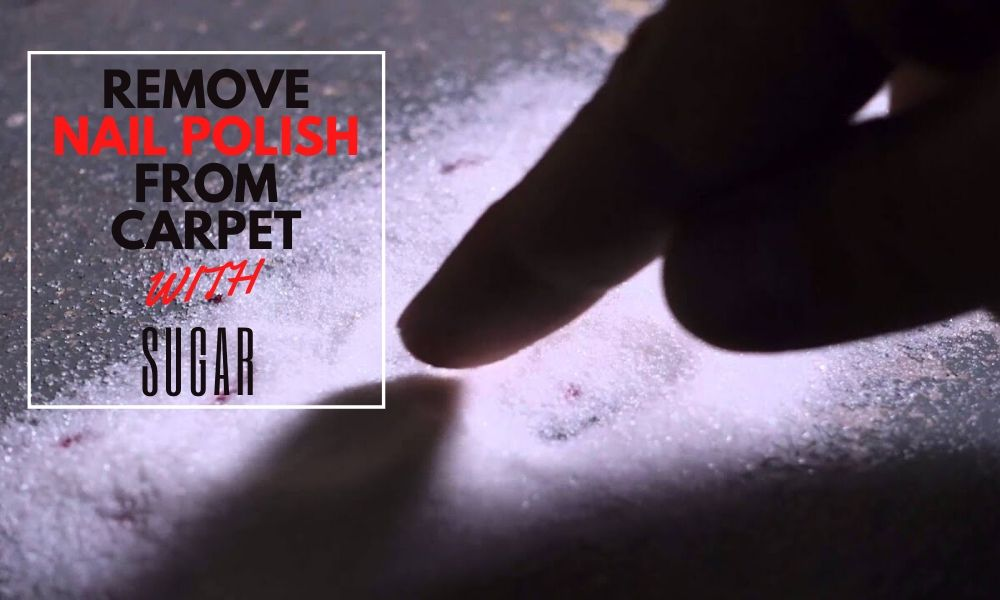 remove nail polish from Carpet with Sugar