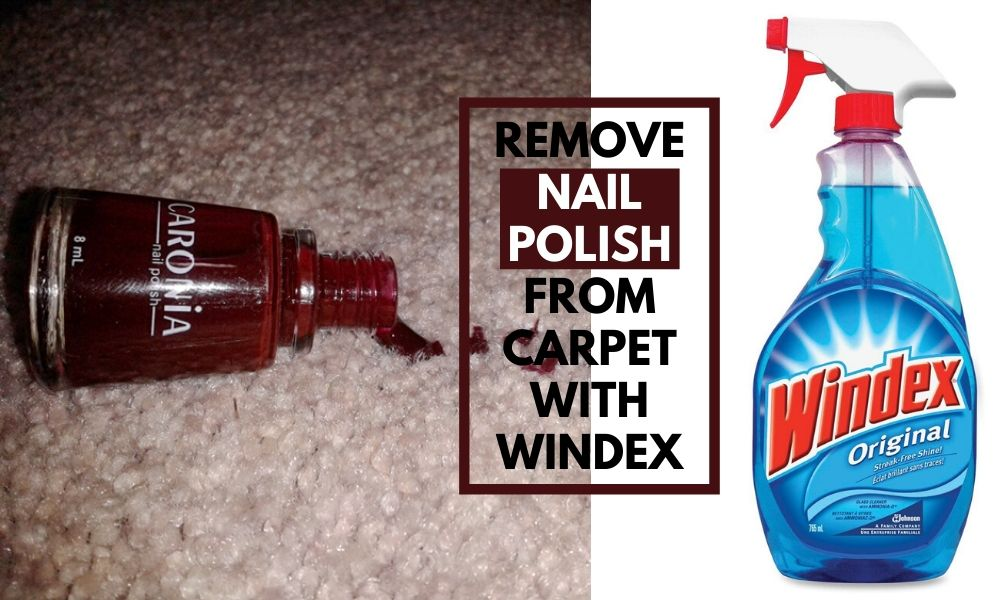 remove nail polish from carpet with windex