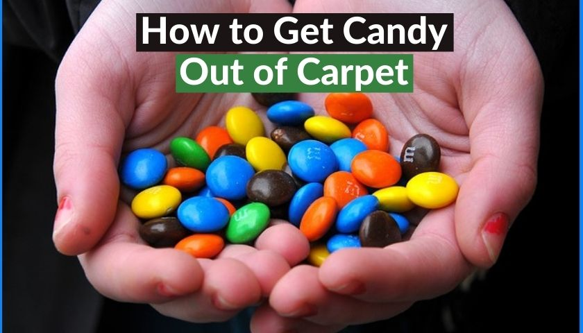 How to Get Candy Out of Carpet