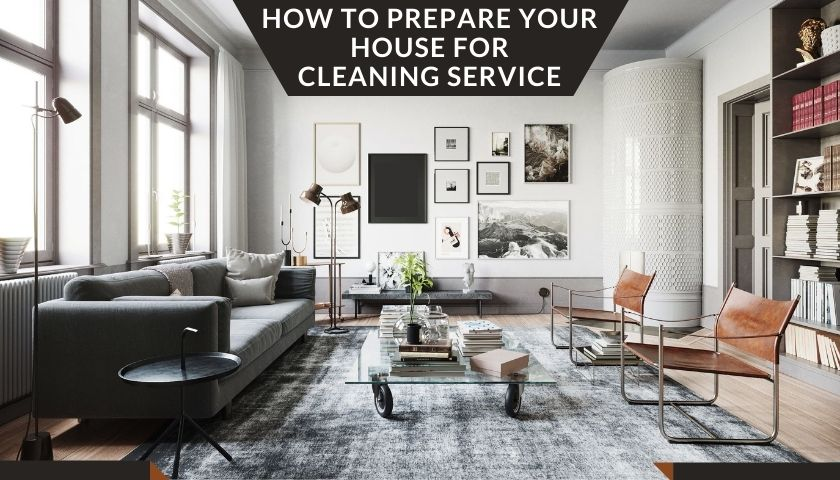 How to Prepare Your House for Cleaning Service
