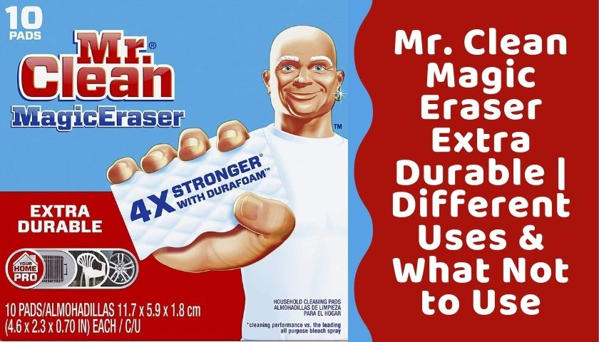 Mr Clean Magic Eraser Extra Durable Review