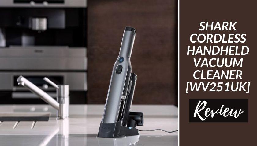 Shark Cordless Handheld Vacuum Cleaner WV251UK Review