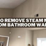 How to Remove Steam Marks from Bathroom Walls