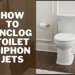 How to unclog toilet siphon jets