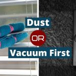 Should You Dust or Vacuum First When Cleaning