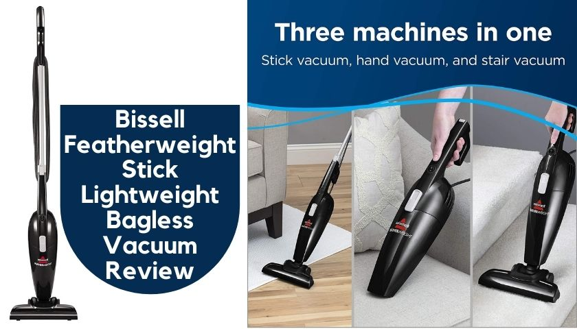 Bissell Featherweight Stick Lightweight Bagless Vacuum Review