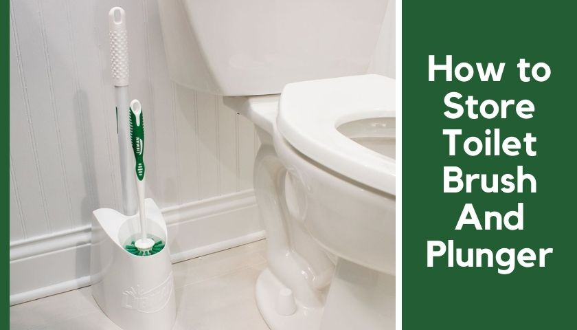 how to store toilet brush and plunger