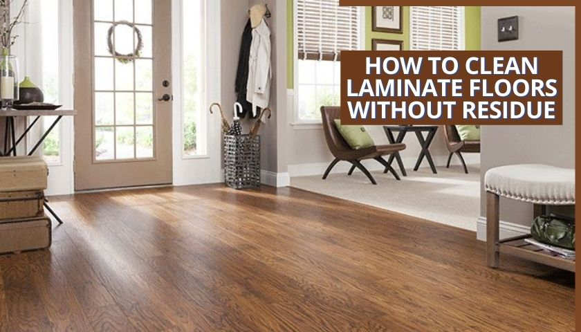 Clean Laminate Floors Without Residue