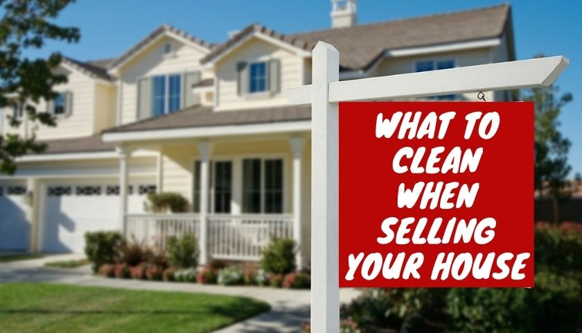 What To Clean When Selling Your House