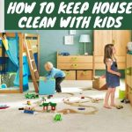 How to Keep House Clean with Kids