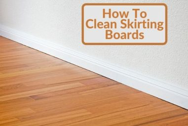 How to Clean Skirting Boards | The Quick and Easiest Way
