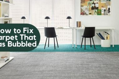 How to Fix Carpet That Has Bubbled | Causes & Solutions
