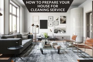 How to Prepare Your House for Cleaning Service | Complete Guide