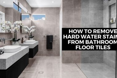 How to Remove Hard Water Stains from Bathroom Floor Tiles