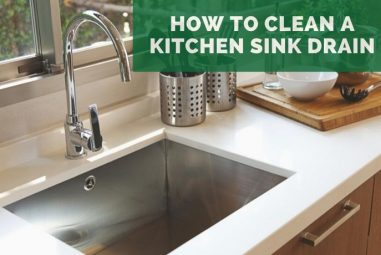 10 Effective Ways To clean A kitchen Sink Drain Instantly