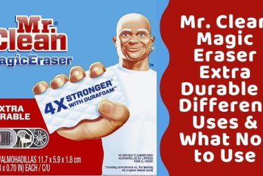 Mr. Clean Magic Eraser Extra Durable Review & Different Uses