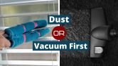 Should You Dust or Vacuum First When Cleaning | Which & Why