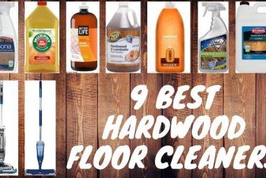 9 Best Hardwood Floor Cleaners | Get Shiny Floor Every Time!