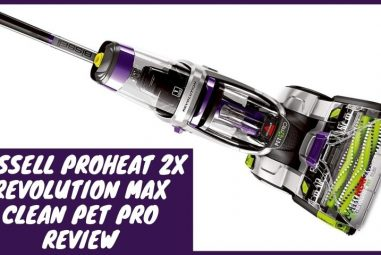 Bissell ProHeat 2X Revolution Max Clean Pet Pro Review