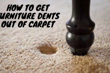 4 Effective Methods To Get Furniture Dents Out Of Carpet