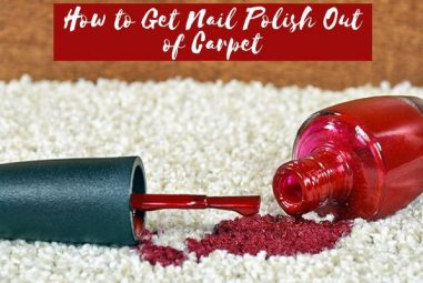 How to Get Nail Polish Out of Carpet | Total Solution