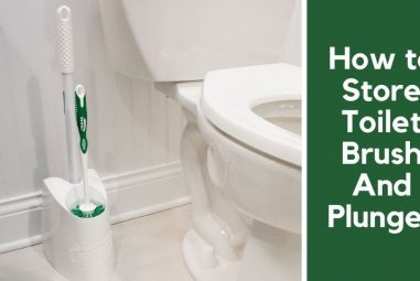 How to Store Toilet Brush And Plunger | A Complete Solutions